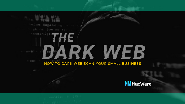 How to Dark Web Scan your Small Business